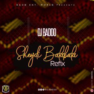 DJ Baddo - Sheydi Balabala (Refix)