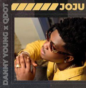 Danny Young ft. Qdot - Joju (Mp3 Download)