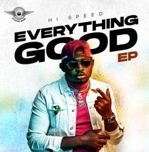 Hi-Speed - Everything Good (EP) ft. Zule Zoo, Faze, Ice Prince, Bracket