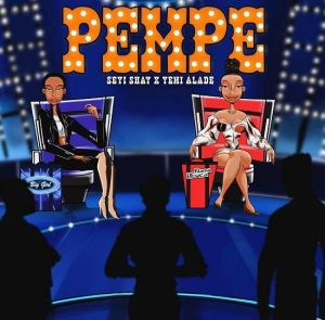Seyi Shay ft. Yemi Alade - Pempe (Mp3 Download)