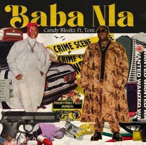 Candy Bleakz ft. Teni - Baba Nla (Mp3 Download)
