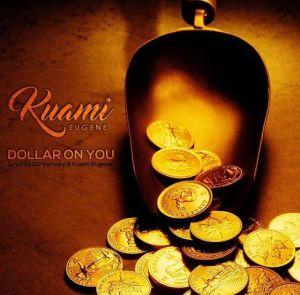 Kuami Eugene - Dollar On You (Mp3 Download)