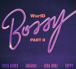 WurlD - Bossy (Remix) ft. Kida Kudz, Cuppy, Amaarae, Erica Banks
