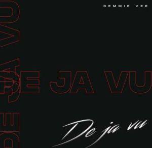 Demmie Vee - Deja Vu (Mp3 Download)
