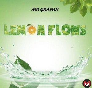 Mr Gbafun - Lemon Flows (Mp3 Download)