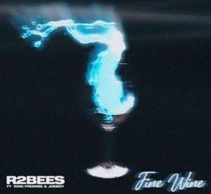 R2Bees ft. King Promise & Joeboy - Fine Wine