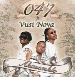 047 ft. Vusi Nova - Akasemhle