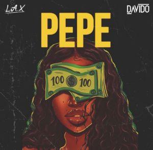 L.A.X ft. Davido - Pepe (Mp3 Download)