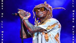 DOWNLOAD MIXTAPE: Lil Wayne Best Songs DJ Mix