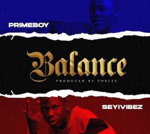 Primeboy ft. Seyi Vibez - Balance