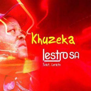 Lestro SA - Khuzeka Piano ft. Lerato (Mp3 Download)