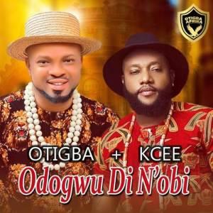 Otigba Agulu ft. Kcee - Odogwu Di N'Obi