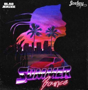 Blaq Jerzee ft. Joeboy - Summer Bounce