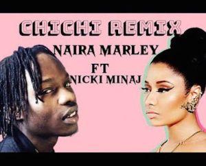 Naira Marley ft. Nicki Minaj - Chi Chi (Remix)