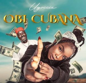 Ugoccie - Obi Cubana
