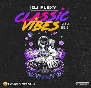 DJ Flexy - Classic Vibes Mix Vol. 2