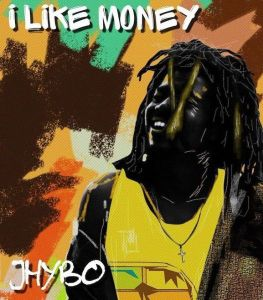Jhybo - I Like Money (Mp3 Download)
