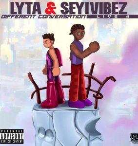 Lyta ft. Seyi Vibez - Different Conversation