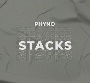 Phyno - Stacks