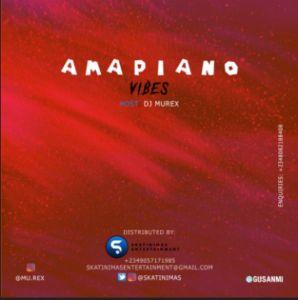 MIXTAPE: DJ Murex - Amapiano Vibes