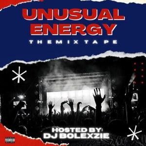 DJ Bolexzie - Unusual Energy The Mixtape