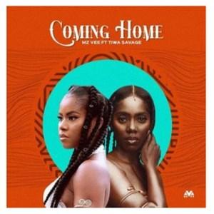 Mz Vee ft. Tiwa Savage - Coming Home Mp3 Download