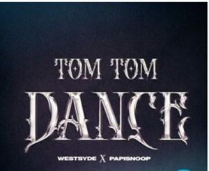 Papisnoop - Tom Tom Dance ft. Westsyde