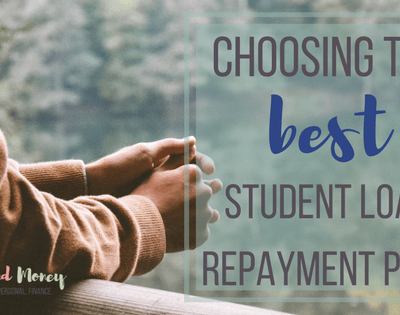 Choosing the Best Student Loan Repayment Plan