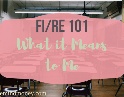 FIRE 101 and what FIRE means to me