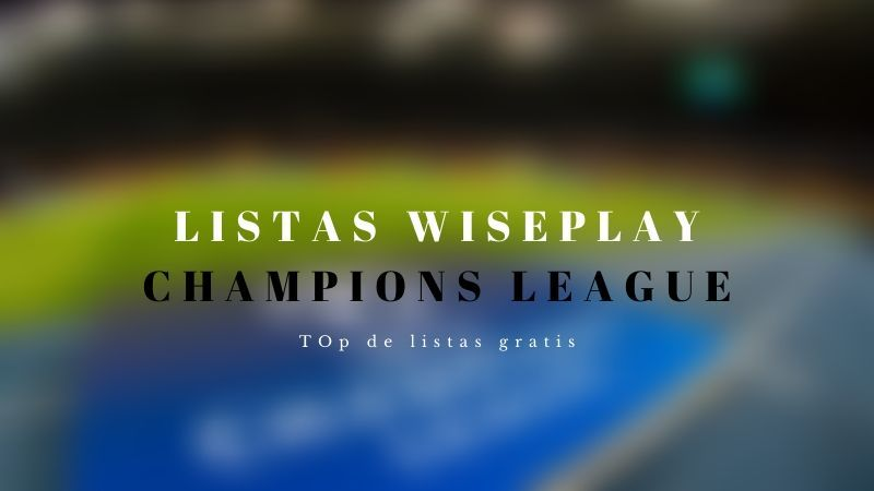 mejores LIstas Wiseplay Champions League