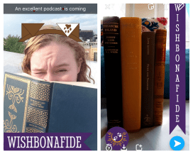 "Claire McCrea peeking from behind a book with text ""An excellent podcast is coming"" and another photo of four books lined up next to each other with the Wishbonafide Snapchat filter over them."