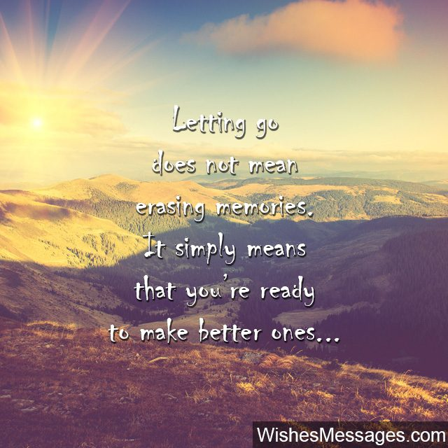 letting go quote making new memories not erase old ones - Letting Go Quotes