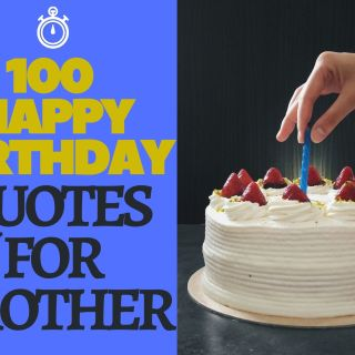 100 Happy Birthday Quotes For Brother
