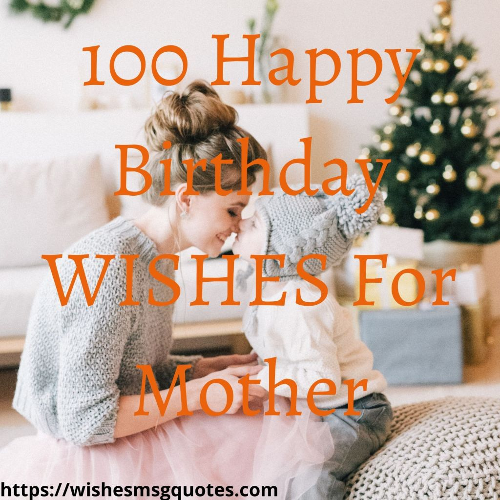 100 Happy Birthday Wishes For Mother