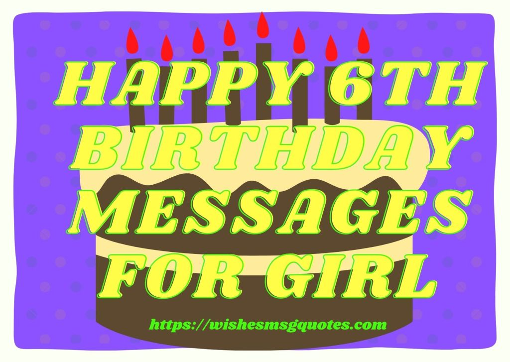 Happy 6th Birthday Messages For Girl