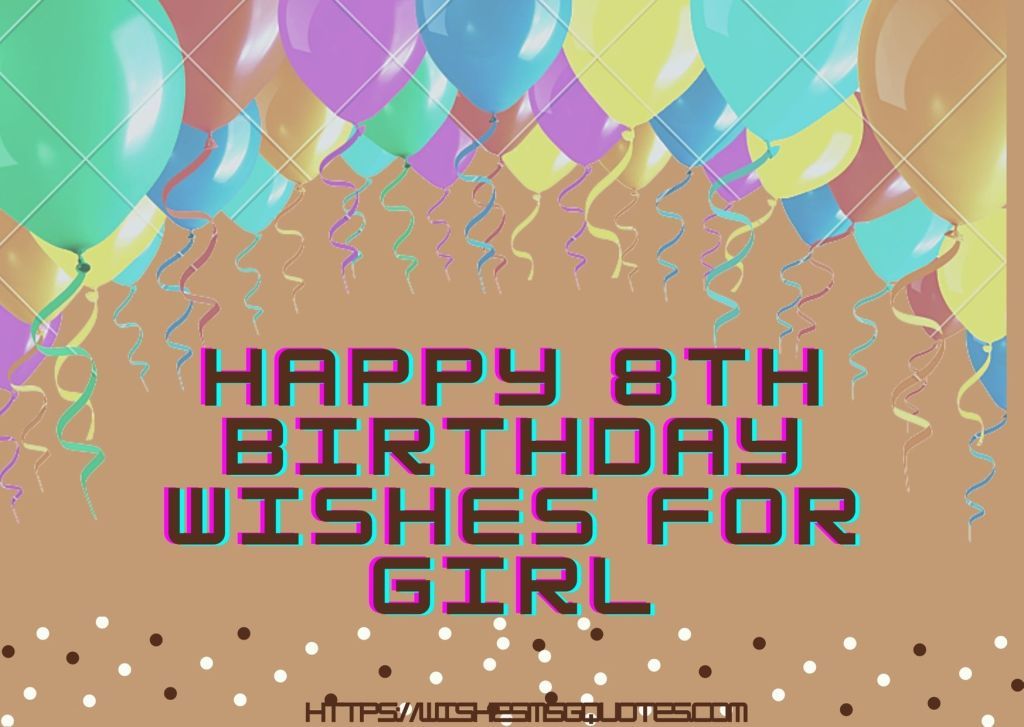 Happy 8th Birthday Wishes For Girl