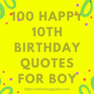 100 Happy 10th Birthday Quotes For Boy