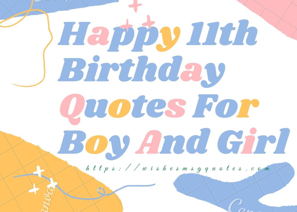 Happy 11th Birthday Quotes For Boy And Girl