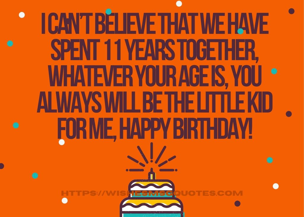 11th Birthday Quotes From Brother To Boy/Girl