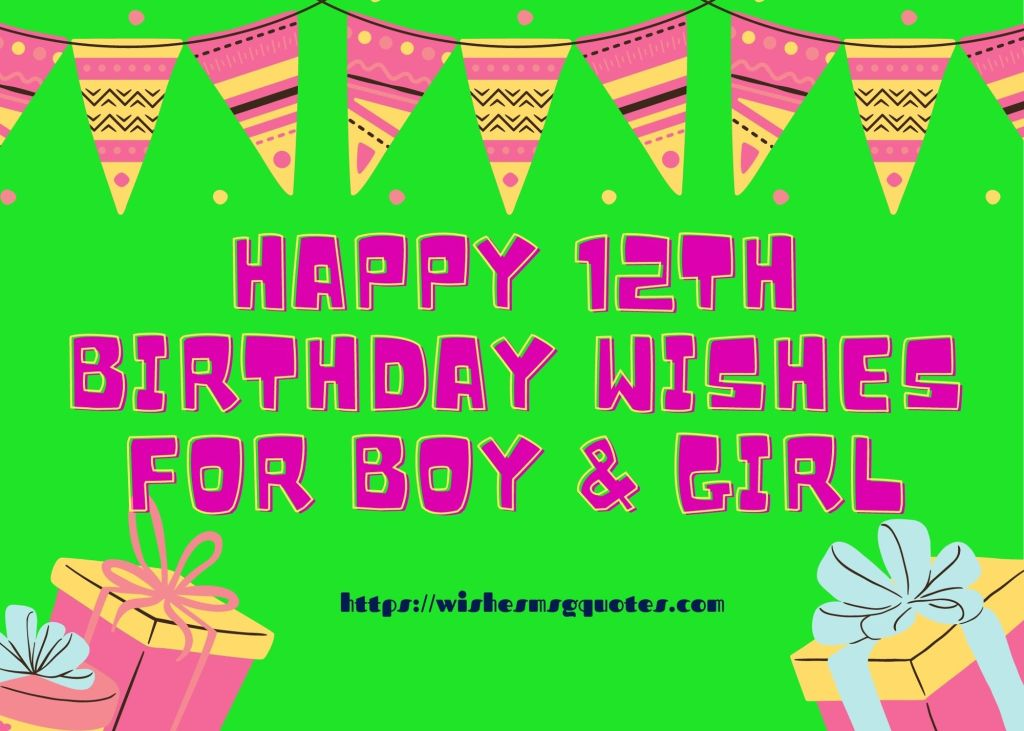 Happy 12th Birthday Wishes For Boy And Girl