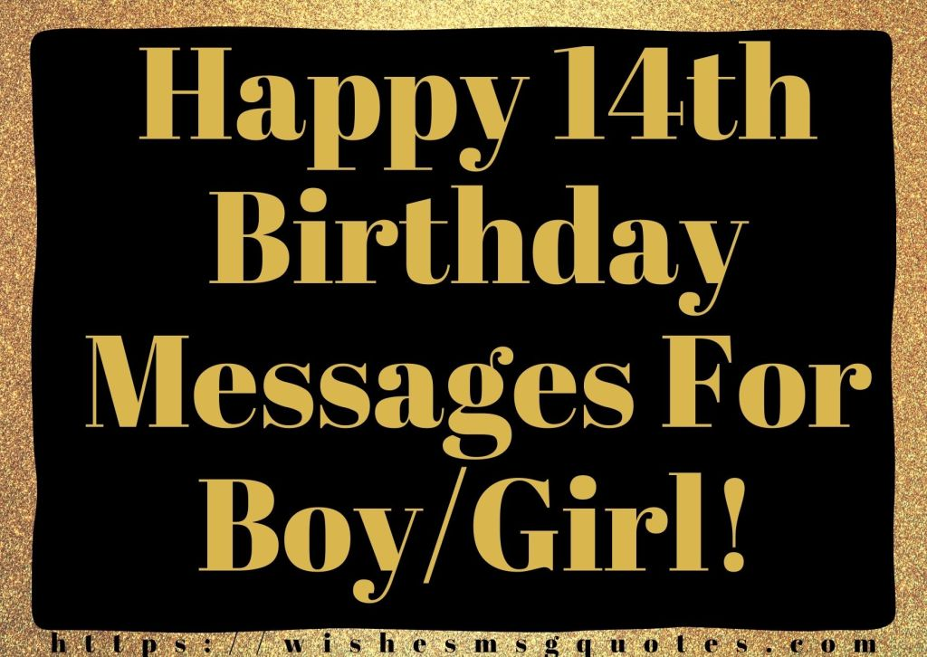 Happy 14th Birthday Messages For Boy And Girl