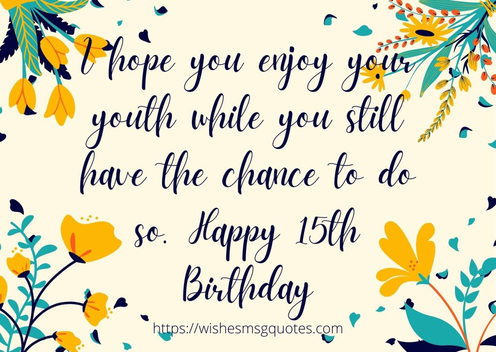 Happy Birthday Quotes For 15 Years Old Boy And Girl