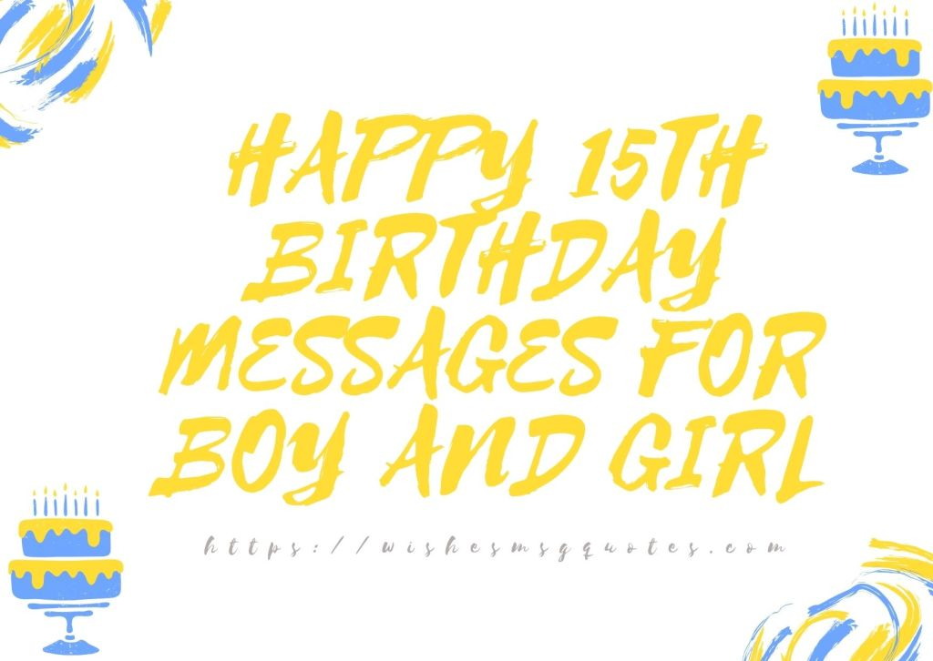 Happy 15th Birthday Messages For Boy And Girl