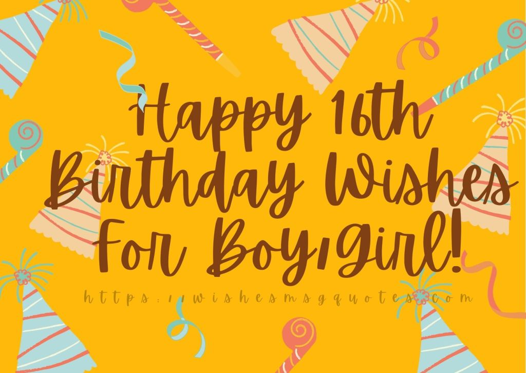 Happy 16th Birthday Wishes For Boy And Girl