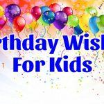 Amazing Birthday Wishes For Kids