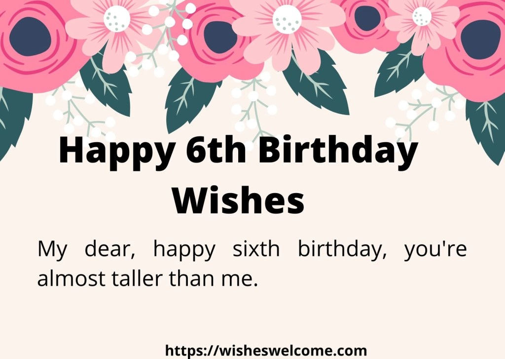 Happy 6th birth day wishes for boys and girls
