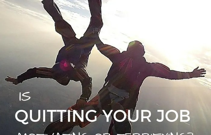 Is Quitting Your Job Motivating or Terrifying?