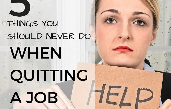 5 Things To Never Do When Quitting a Job