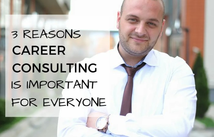 3 Reasons Career Consulting Is Important For Everyone
