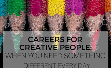 Careers For Creative People: When You Need Something Different Every Day